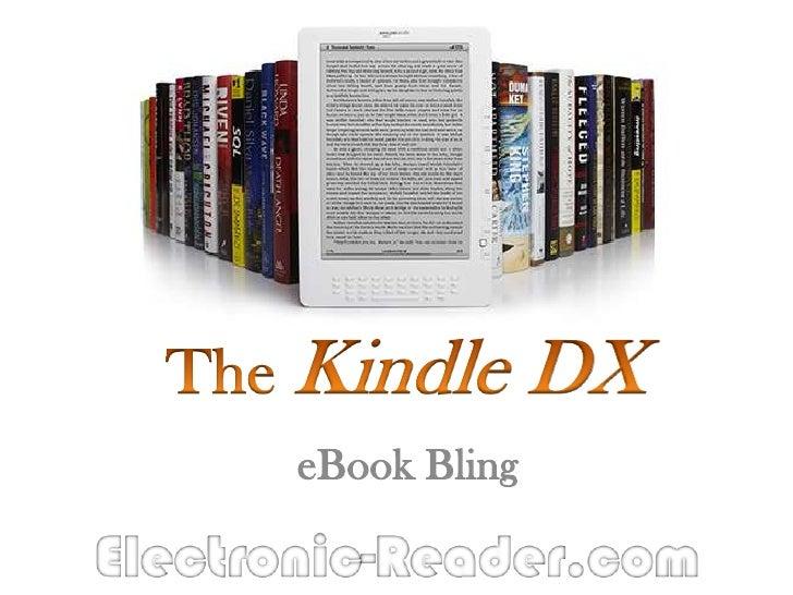 The Kindle DX<br />eBook Bling<br />Electronic-Reader.com<br />
