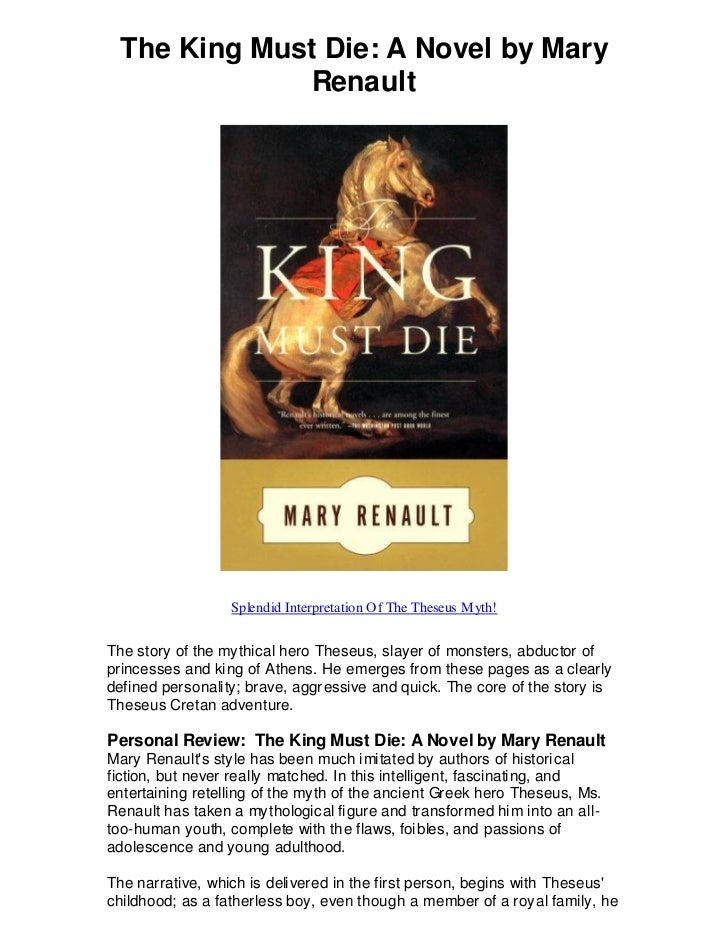 a review of the novel the king must die by mary renault Written by mary renault, narrated by michael york download the app and start listening to the king must die today - free with a 30 day trial keep your audiobook forever, even if you cancel.