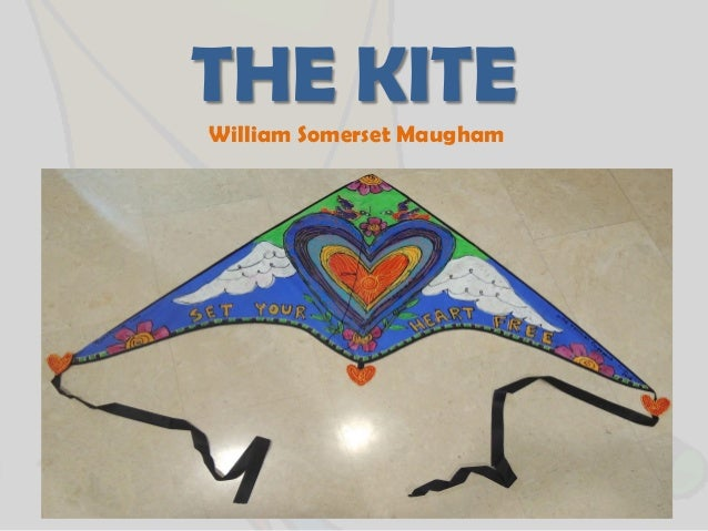 THE KITE William Somerset Maugham