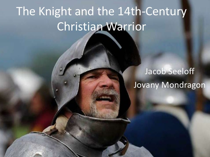 The knight and the 14th century christian warrior seeloff and mondragon 2nd