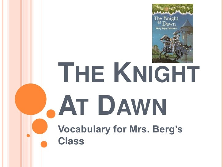The Knight At Dawn	<br />Vocabulary for Mrs. Berg's Class<br />