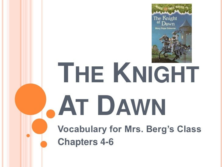 The Knight At Dawn<br />Vocabulary for Mrs. Berg's Class<br />Chapters 4-6<br />