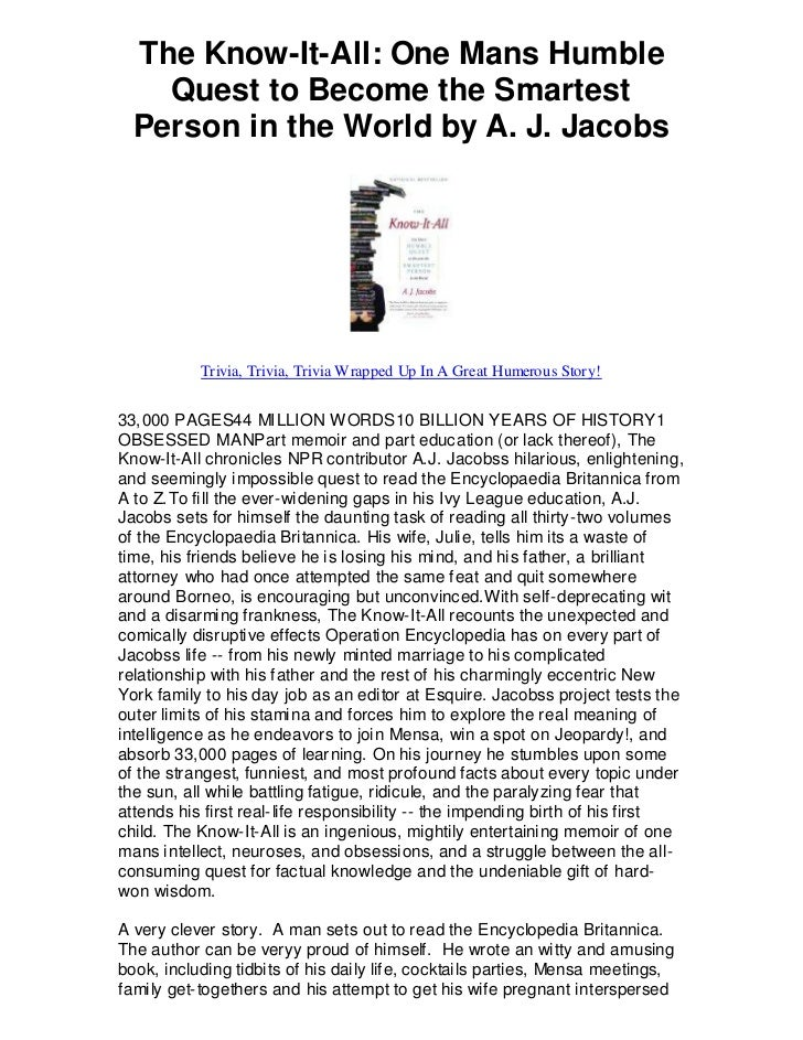 The know itall one mans humble quest to become the smartest person in the world by a j jacobs   trivia trivia trivia wrapped up in a great humerous story