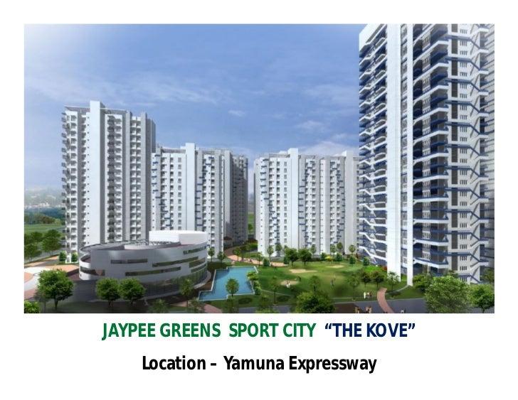 "JAYPEE GREENS SPORT CITY ""THE KOVE""    Location – Yamuna Expressway"