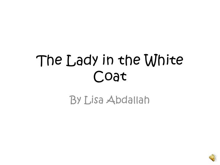 The Lady In The White Coat