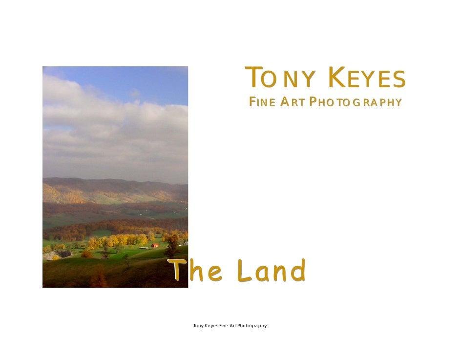 TONY KEYES                         F IIN E A R T P H O T O G R A P H Y                             NE    RT HOTOGRAPHY    ...