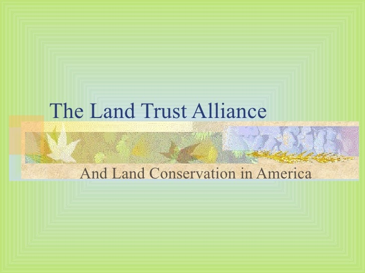 The Land Trust Alliance And Land Conservation in America