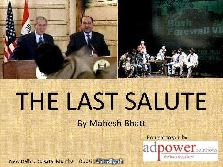 THE LAST SALUTE                             By Mahesh Bhatt                                               Brought to you b...
