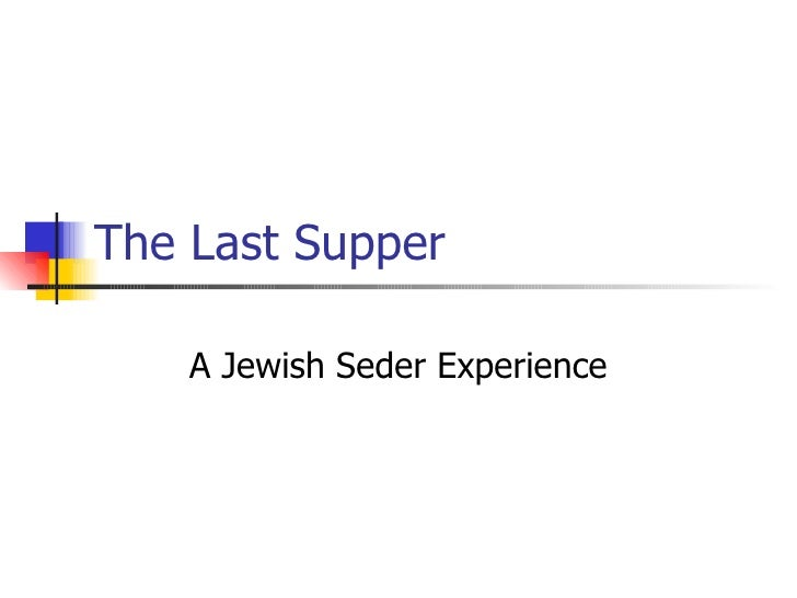 The Last Supper A Jewish Seder Experience
