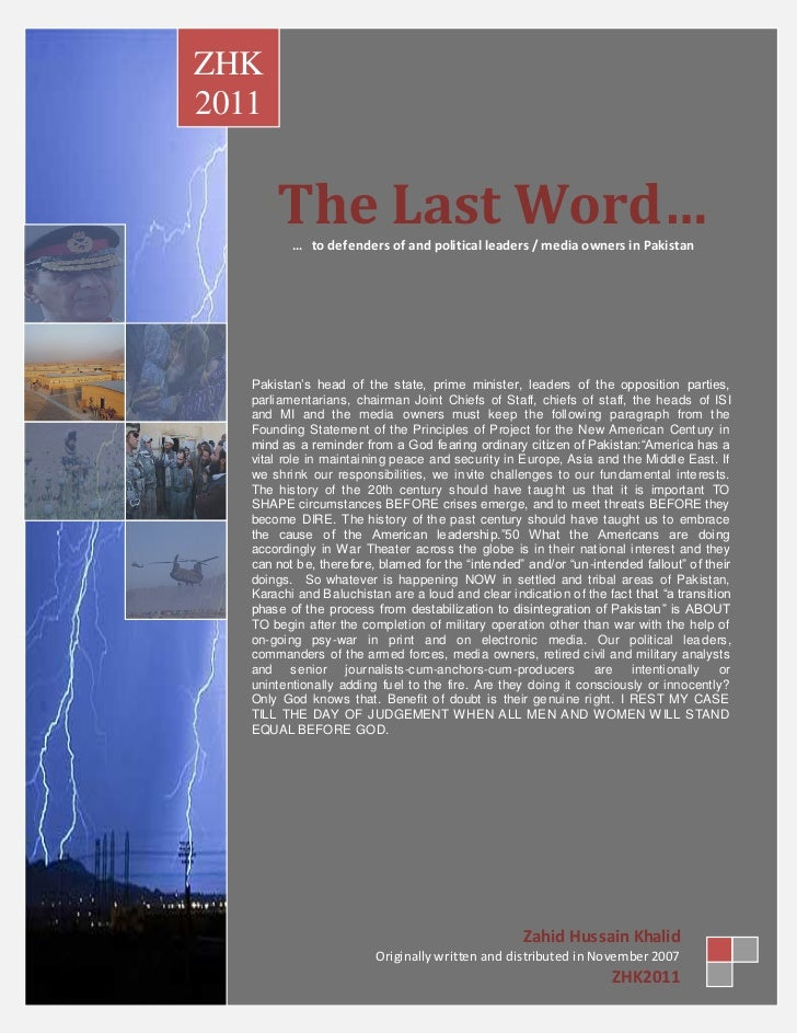ZHK2011       The Last Word…          … to defenders of and political leaders / media owners in Pakistan   Pakistan's head...
