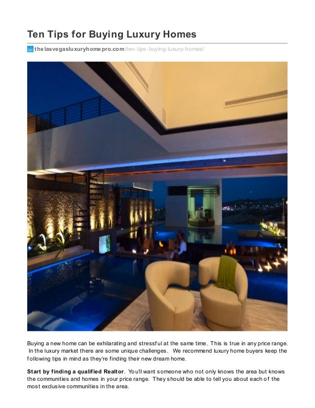 Ten Tips for Buying Luxury Homes thelasvegasluxuryhomepro.com/ten-tips-buying-luxury-homes/ Buying a new home can be exhil...