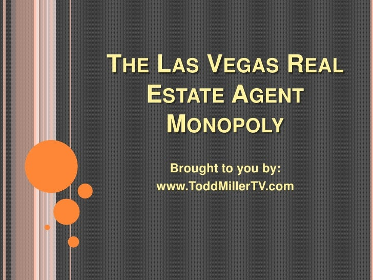 THE LAS VEGAS REAL   ESTATE AGENT     MONOPOLY    Brought to you by:   www.ToddMillerTV.com