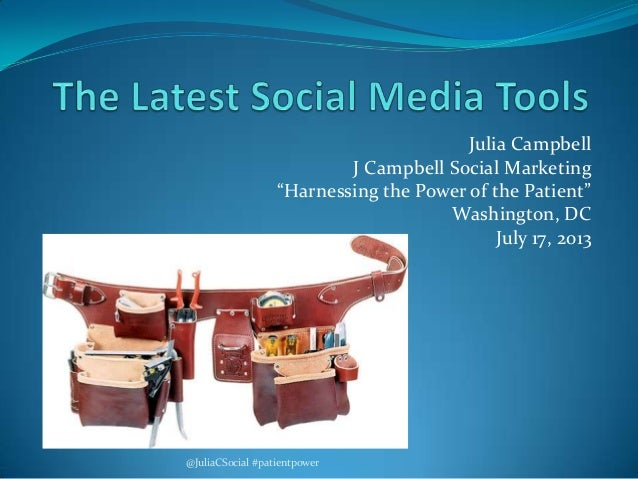 """Julia Campbell J Campbell Social Marketing """"Harnessing the Power of the Patient"""" Washington, DC July 17, 2013 @JuliaCSocia..."""