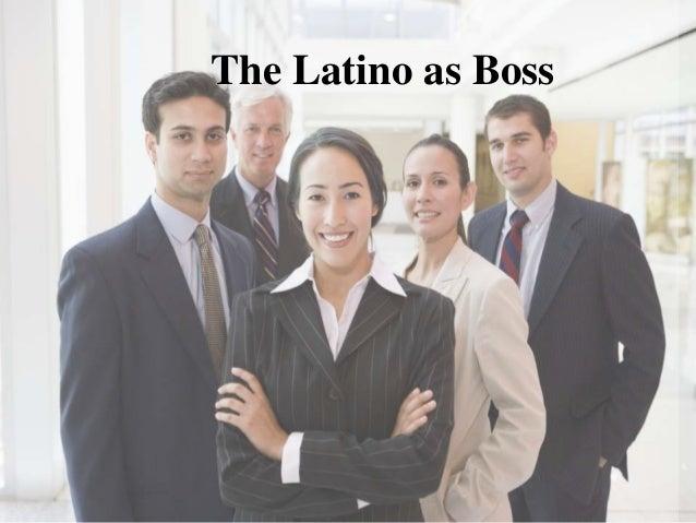 The Latino as Boss