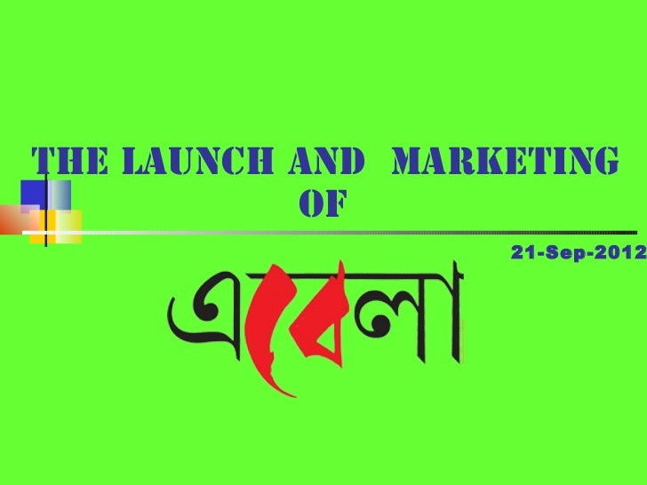 THE LAUNCH AND MARKETING           OF                   21-Sep-2012