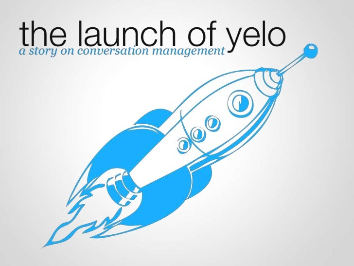 The launch of Yelo
