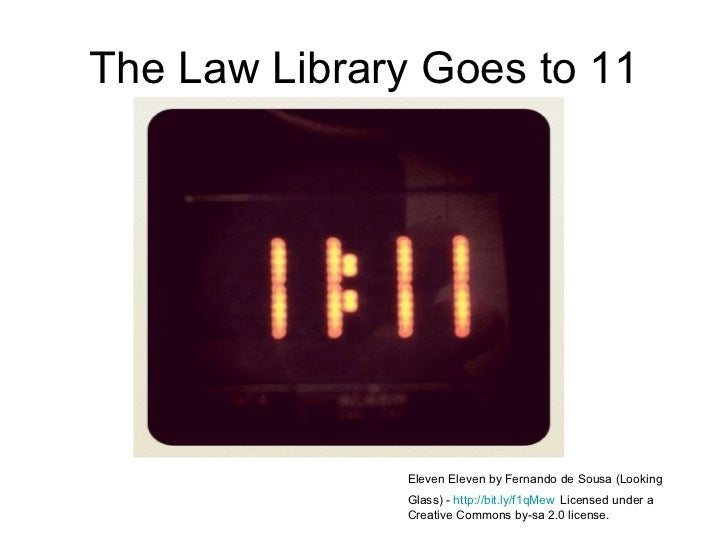 The Law Library Goes to 11 Eleven Eleven by Fernando de Sousa (Looking Glass) -  http://bit.ly/f1qMew   Licensed under a C...