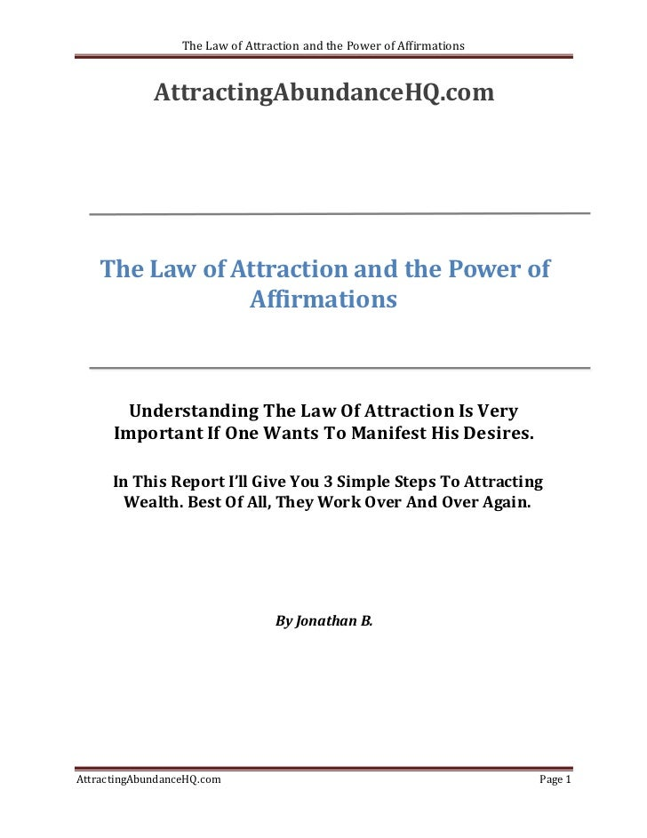 The Law of Attraction and the Power of Affirmations             AttractingAbundanceHQ.com   The Law of Attraction and the ...