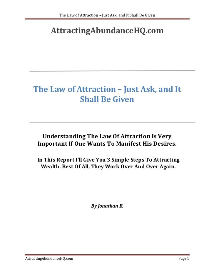 The law of attraction – just ask, and it shall be given