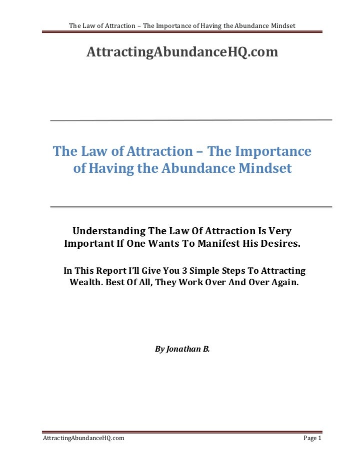 The Law of Attraction – The Importance of Having the Abundance Mindset             AttractingAbundanceHQ.com  The Law of A...