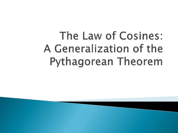 The Law of Cosines: A Generalization of the Pythagorean Theorem<br />