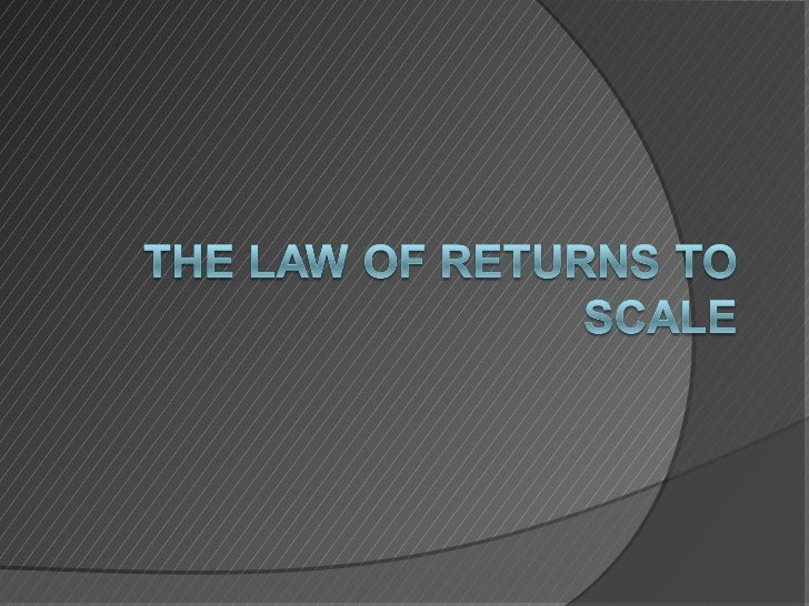 Thelaw of returns to scale