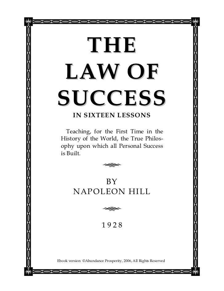 THE LAW OFSUCCESS         IN SIXTEEN LESSONS     Teaching, for the First Time in the  History of the World, the True Philo...