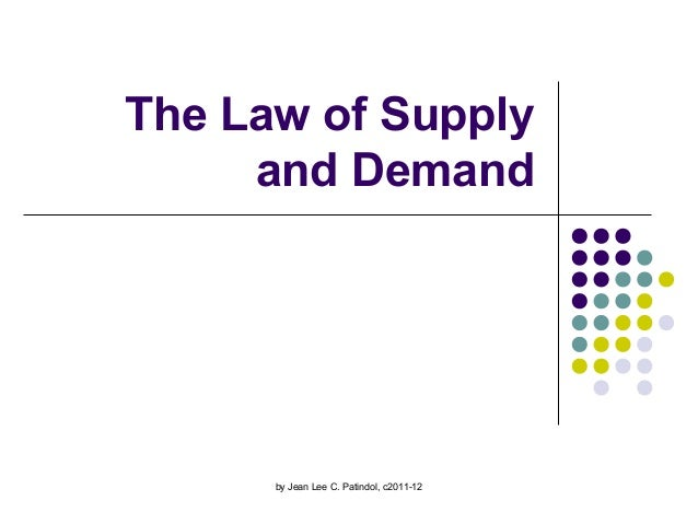 The Law of Supply and Demand by Jean Lee C. Patindol, c2011-12