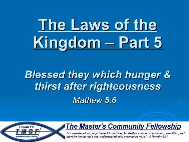 The laws of the kingdom   part 5 - blessed are the hungry
