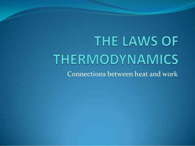 Connections between heat and work