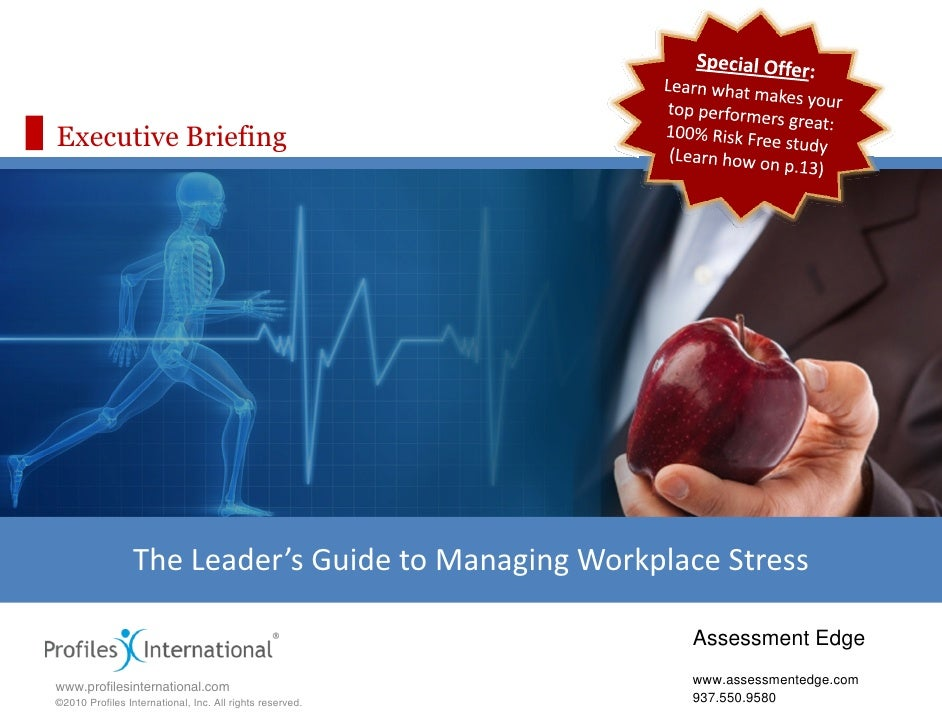 Executive Briefing                      The Leader's Guide to Managing Workplace Stress                                   ...