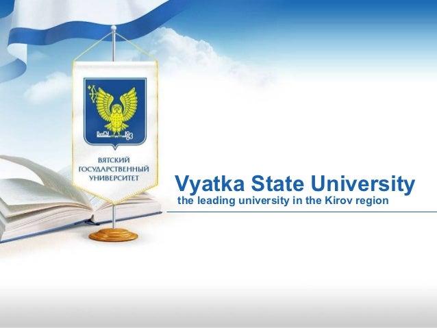 Vyatka State Universitythe leading university in the Kirov region