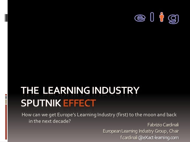 How can we get Europe's Learning Industry (first) to the moon and back  in the next decade?                               ...