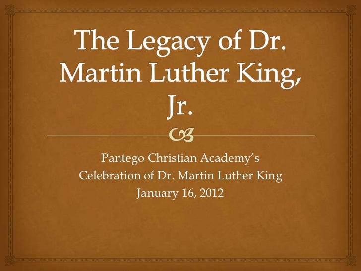 Pantego Christian Academy'sCelebration of Dr. Martin Luther King          January 16, 2012