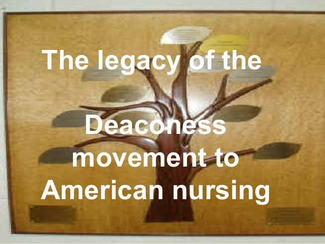 The legacy of the Deaconess movement to American nursing