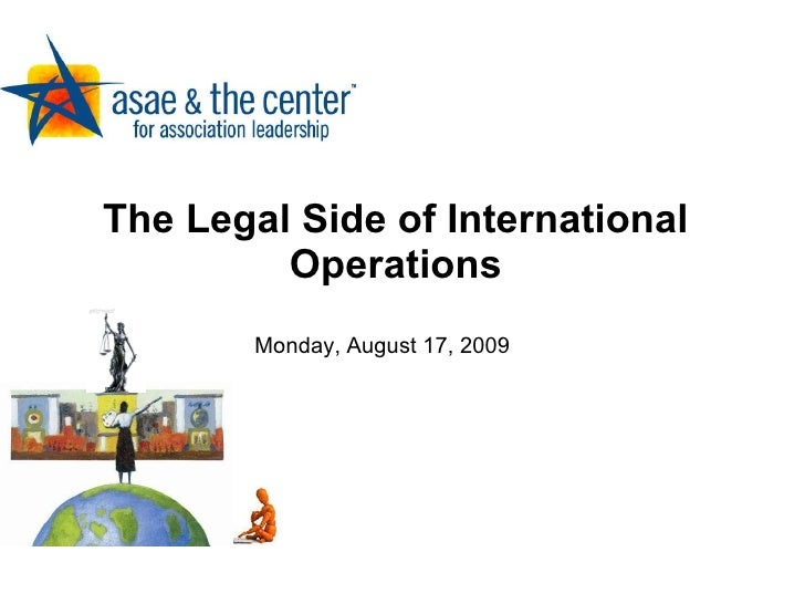 The Legal Side of International Operations Monday, August 17, 2009