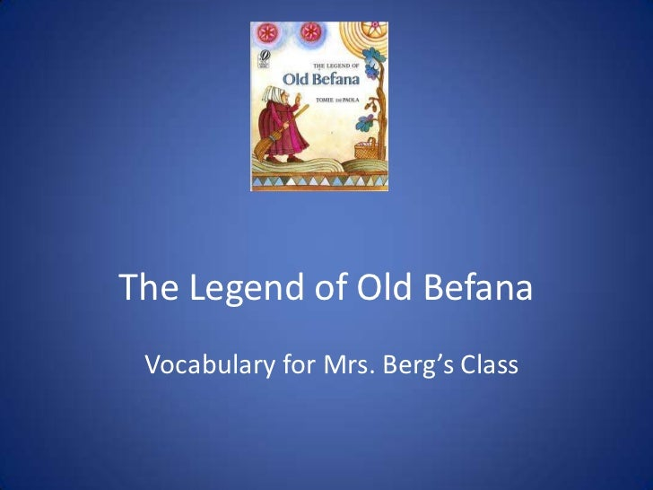 The Legend of Old Befana Vocabulary for Mrs. Berg's Class
