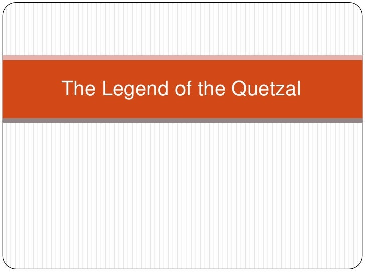 The legend of the quetzal