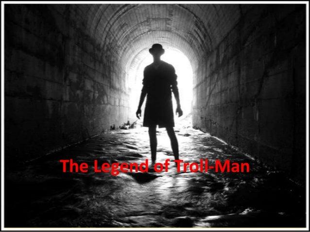 Romania - The legend of troll man