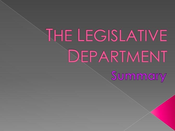 THE LEGISLATIVE DEPARTMENT<br />Summary<br />