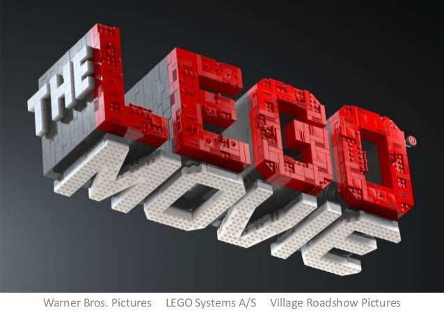 Warner Bros. Pictures  LEGO Systems A/S  Village Roadshow Pictures