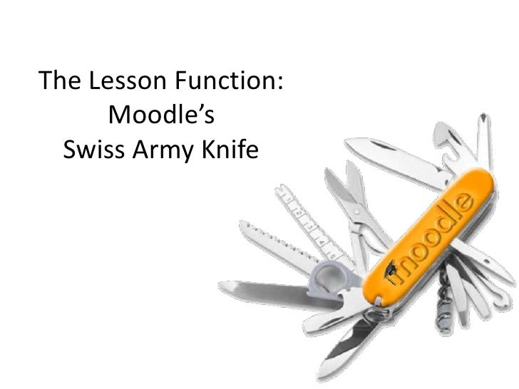 The Lesson Function: Moodle's Swiss Army Knife<br />