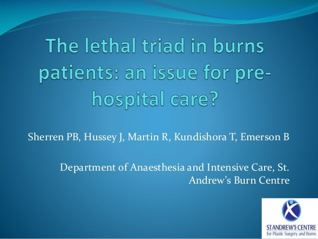 Sherren PB, Hussey J, Martin R, Kundishora T, Emerson B  Department of Anaesthesia and Intensive Care, St. Andrew's Burn C...
