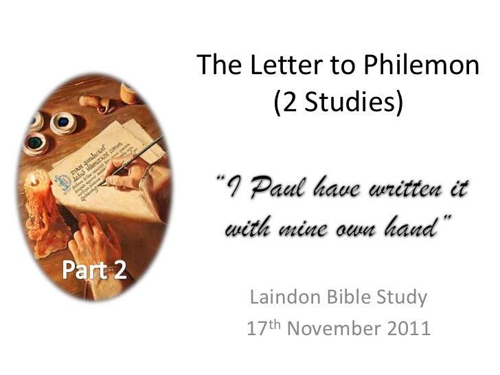 The Letter to Philemon      (2 Studies)   Laindon Bible Study   17th November 2011