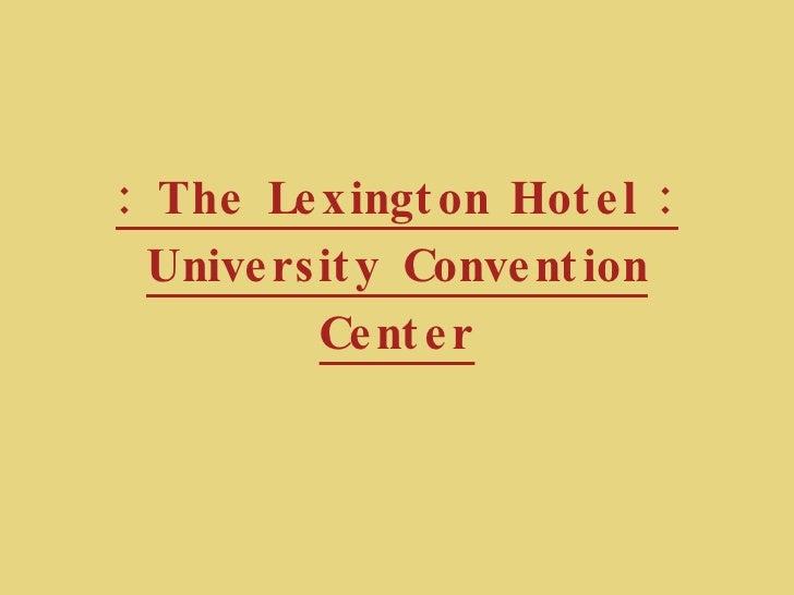 The Lexington Hotel University Convention Center