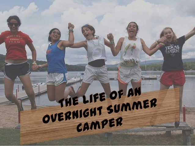 The Life of an Overnight Summer Camper