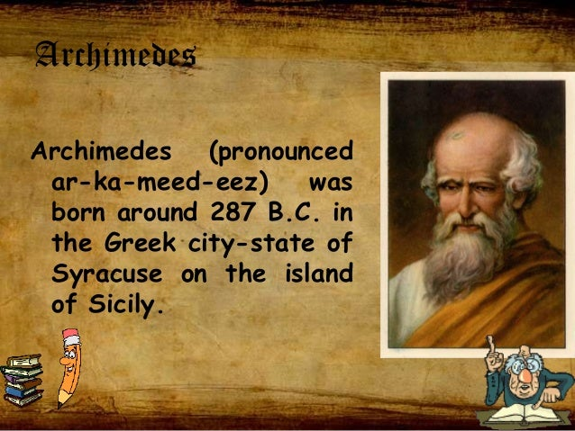 life and contributions of archimedes to mathematicss What was archimedes contribution to math my daughter is working on a math assessment on what archimedes contribution to math was, i was wondering if any of you could answer this question in.