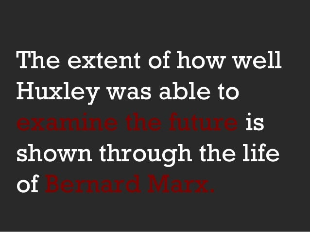 an introduction to the life of bernard marx Enter your email and choose a password (6-12 chars) to the left then click the join now button or, use the facebook button join through facebook.