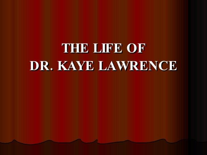 The life of kaye eng