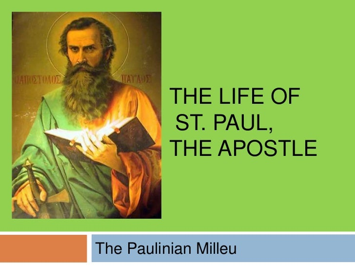 THE LIFE OF          ST. PAUL,          THE APOSTLEThe Paulinian Milleu